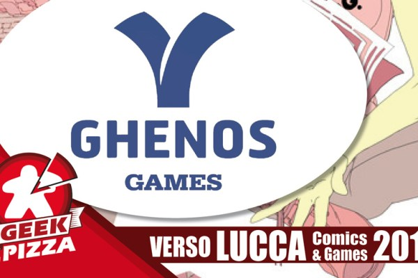 Verso Lucca Comics & Games 2018 – Ghenos Games