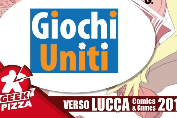 Verso Lucca Comics & Games 2018 – Giochi Uniti