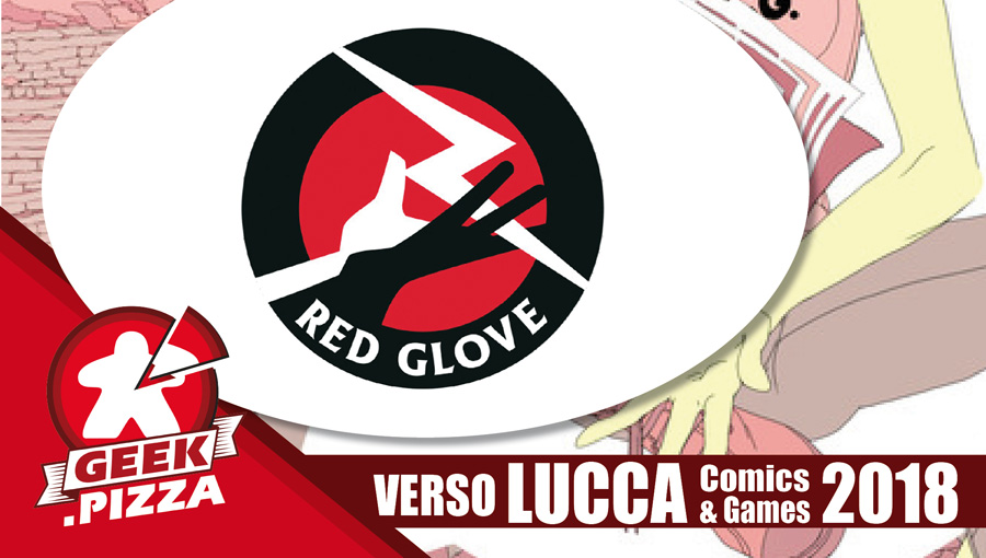 Verso Lucca Comics & Games 2018 – Red Glove