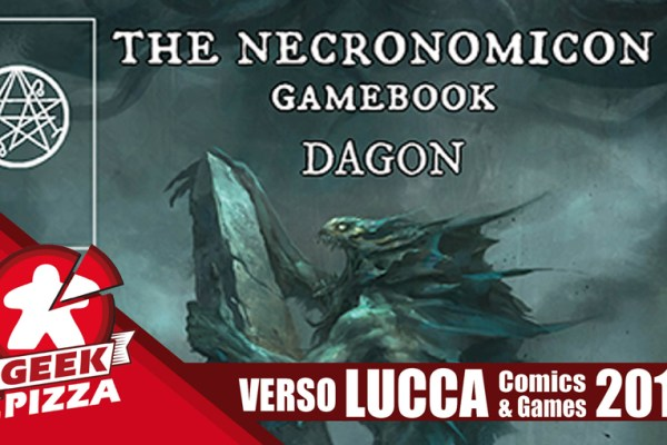 Verso Lucca Comics & Games  – The Necronomicon Gamebook – Dagon