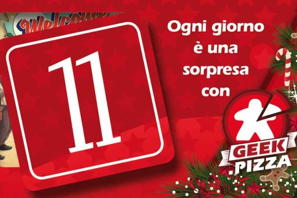 Il Calendario dell'Avvento di Geek.pizza: 11 giveaway promo di Welcome To