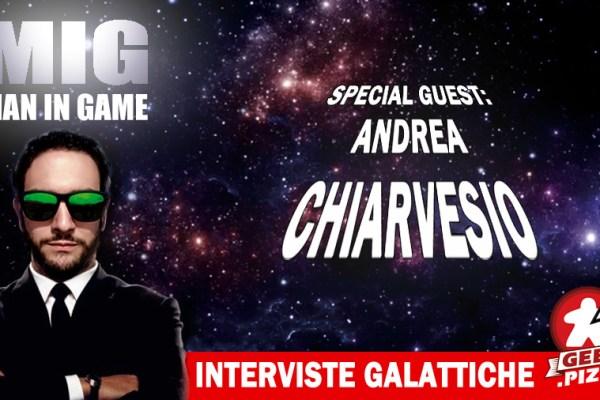 MIG Interviste Galattiche: Special Guest – Andrea Chiarvesio