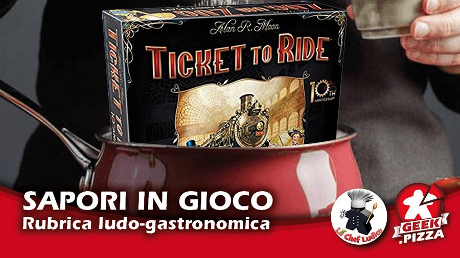 Sapori in gioco: Ticket To Ride