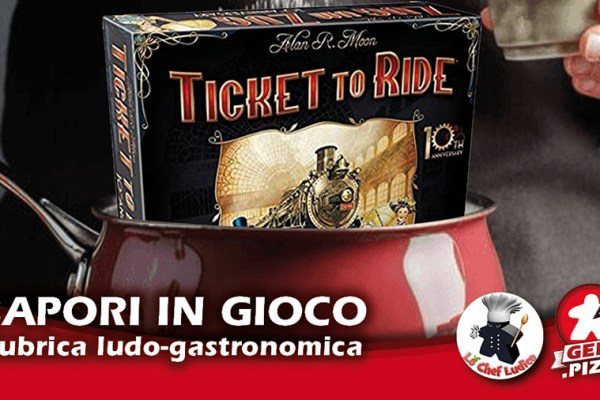 Sapori in gioco: Ticket To Ride