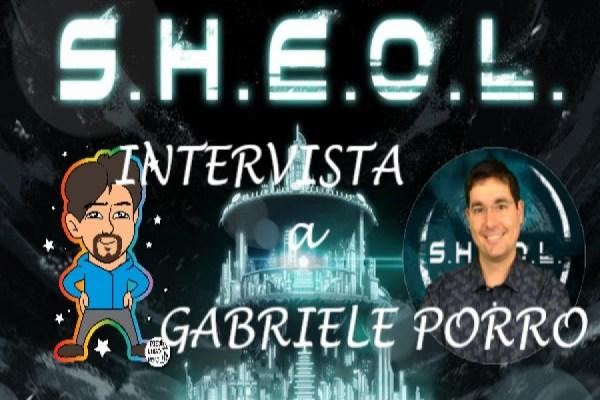 L'intervista: Gabriele Porro, ideatore di SHEOL