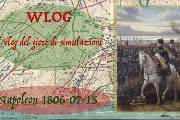 WLOG – Napoleon 1806 e 1807 vs. Napoleon Returns 1815