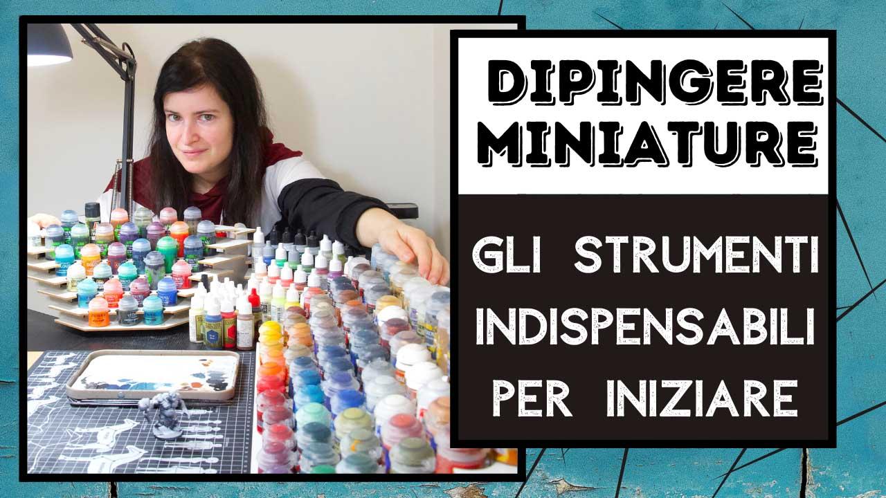 Kiki's Miniatures Mania – Cosa serve per iniziare a dipingere miniature?