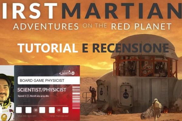 Videotutorial e Recensione di First Martians