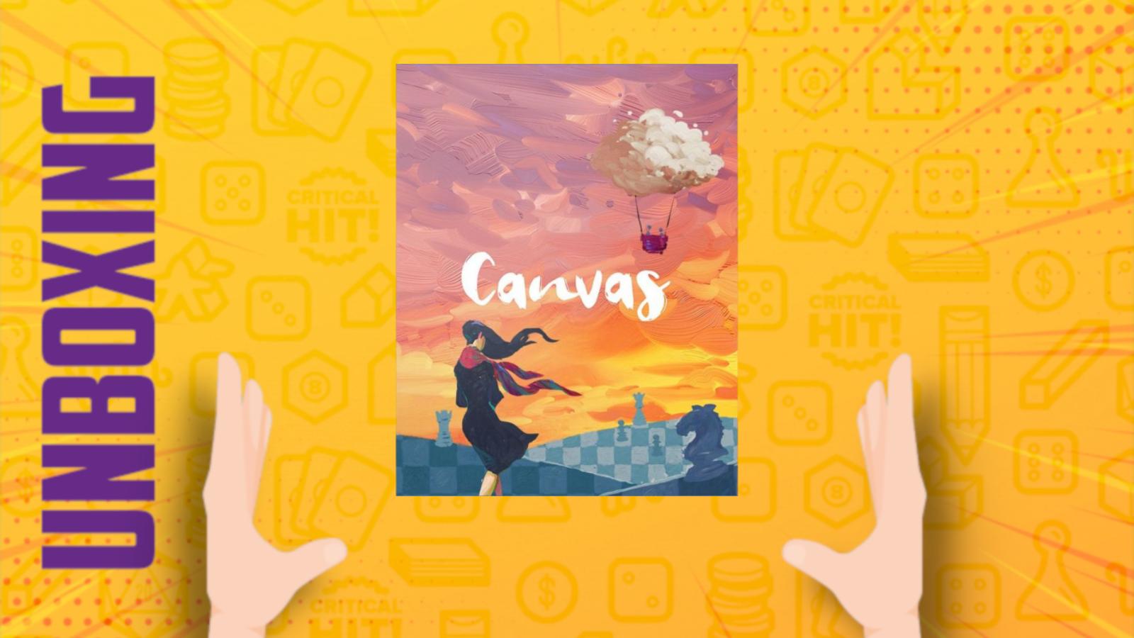 Canvas – Unboxing