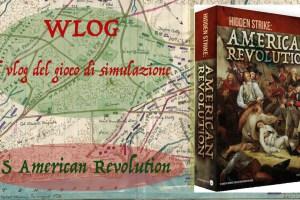 Mini-WLOG – Hidden Strike: American Revolution
