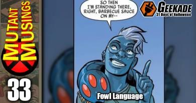 Mutant Musings Episode 33: Fowl Language