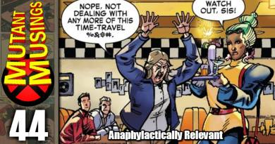 Mutant Musings Episode 44: Anaphylatically Relevant