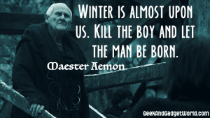 Maester Aemon Game of Thrones Quote