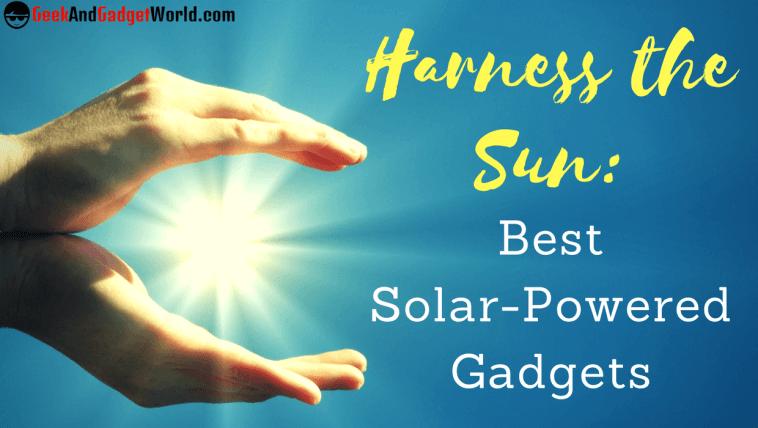 Best Solar Powered Gadgets