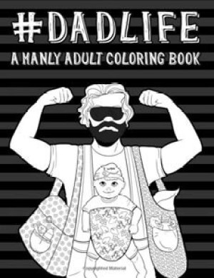 Dad Life A Manly Adult Coloring Book