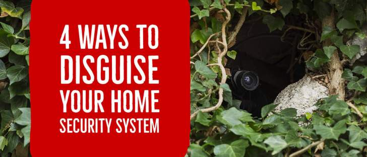 4 Secrets To Disguise Your Home Security System