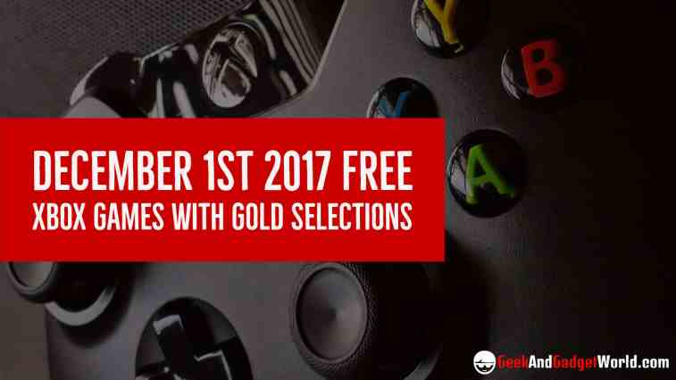 December 1st 2017 Free Xbox Games With Gold Selections