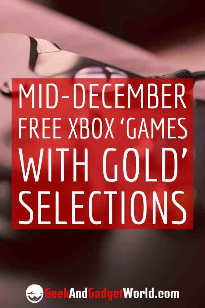 Mid December 2017 Free Xbox Games With Gold Selections Pinterest