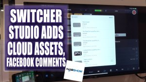 Switcher Studio Adding Cloud Asset Manager, Facebook Comments