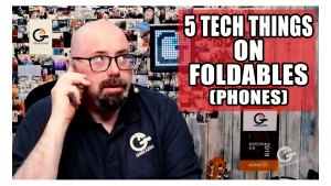Foldable Phones: 5 Tech Things You Should Know Before Getting One