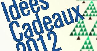 idées cadeaux 2012