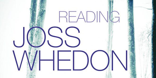 Reading Joss Whedon © Syracuse University Press