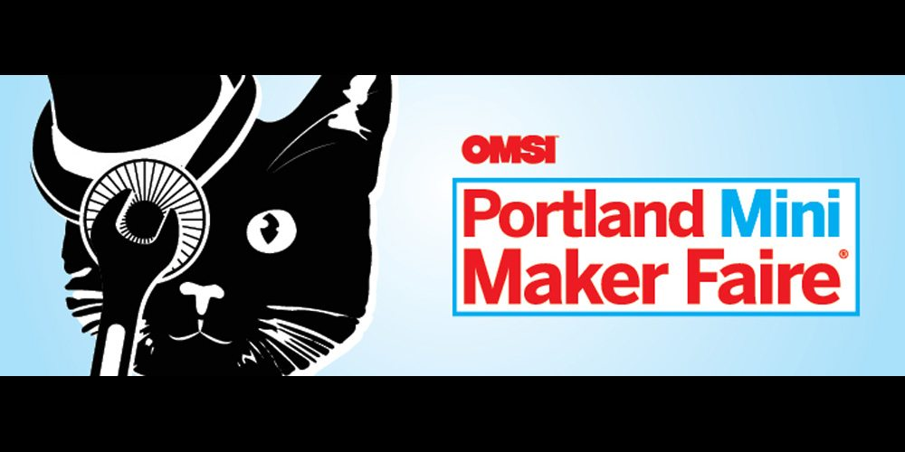 Coming Soon: 3rd Annual Portland Mini Maker Faire
