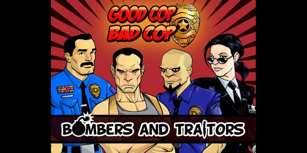 Good Cop Bad Cop: Bombers and Traitors