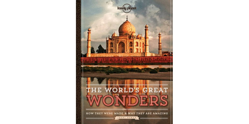 'The World's Great Wonders' Explains the Planet's Masterpieces