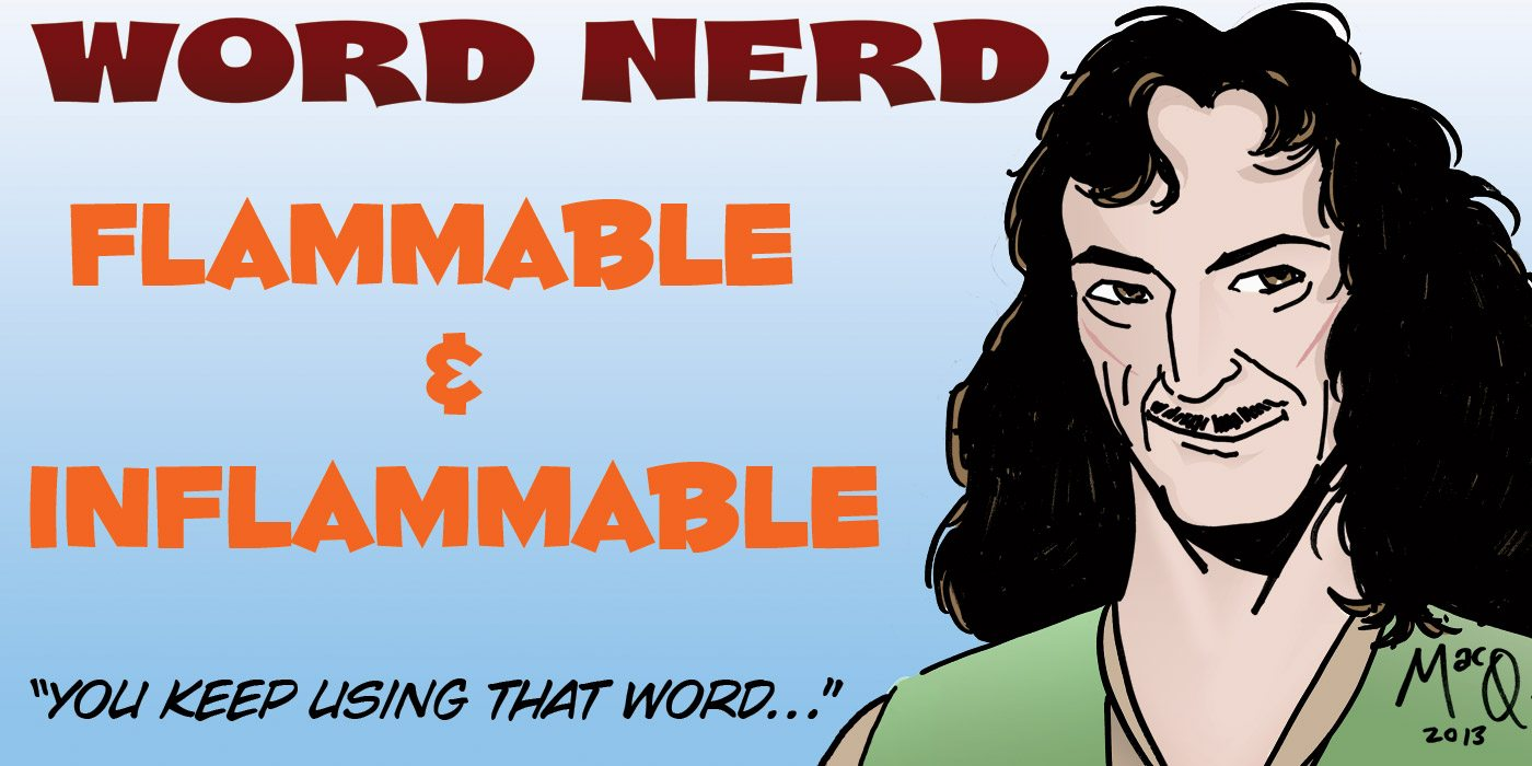 Word Nerd: It's Inflammable!