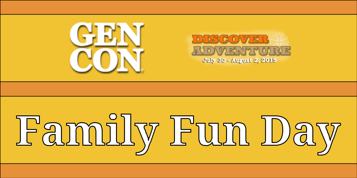 Family Fun Day is Coming to Gen Con 2015