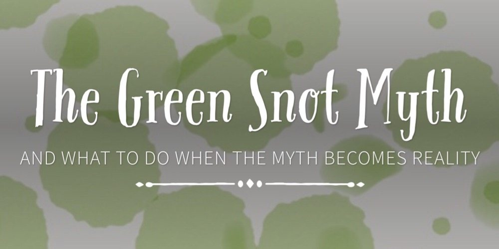 The Green Snot Myth