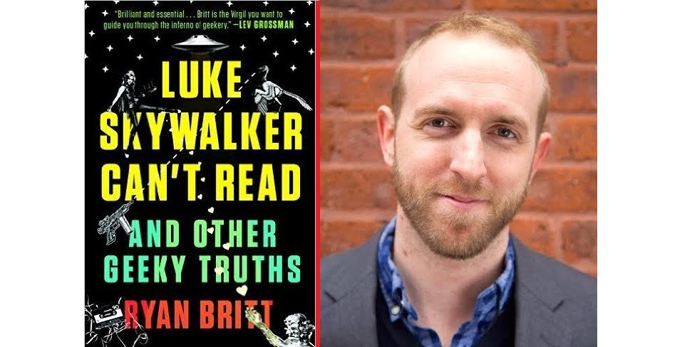 Ryan Britt Will Open Your Eyes to a Galaxy of Illiteracy with 'Luke Skywalker Can't Read'