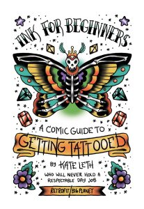 Ink for Beginners: A Comic Guide to Getting Tattooed - by Katie Leth