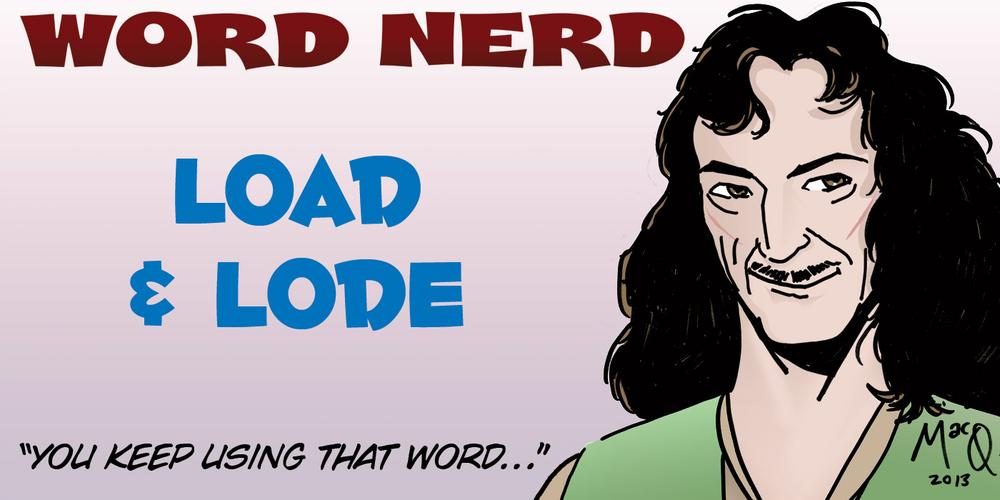 Word Nerd: Take a Lode Off