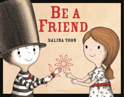 Be a Friend. Image credit: Bloomsbury USA Childrens