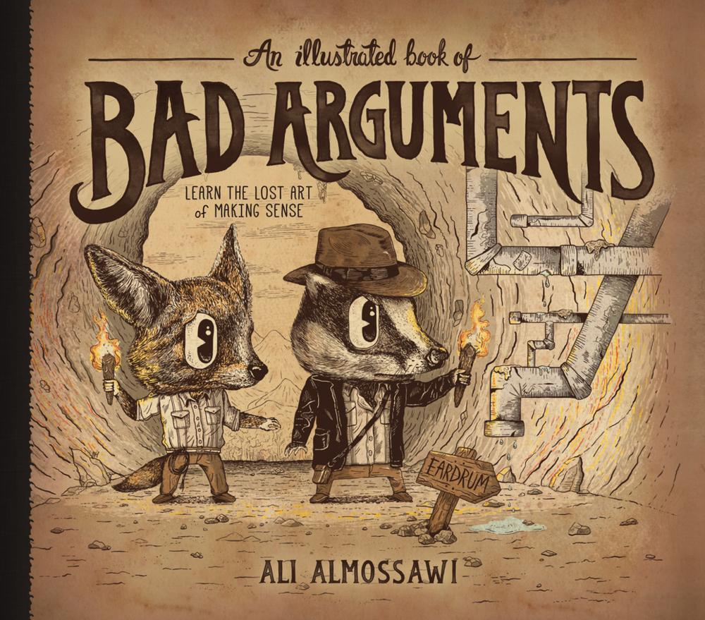 'An Illustrated Book of Bad Arguments' on Sale for 99¢!