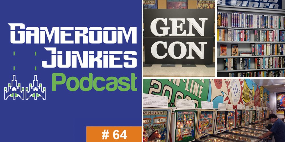 Gameroom Junkies #64 – Gen Con, Pacific Pinball, & VHS Glory