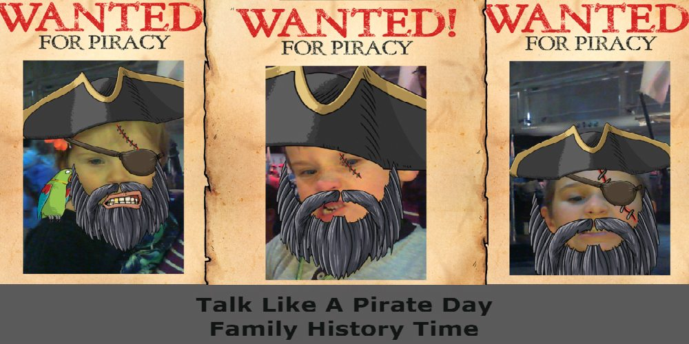 Talk Like a Pirate: Family History Time
