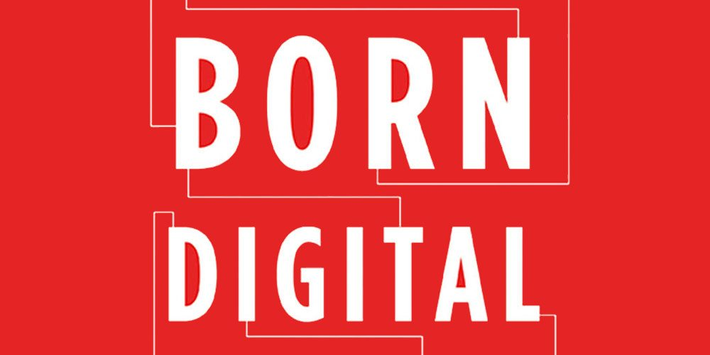 'Born Digital': A Review
