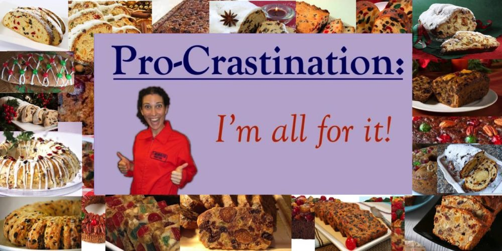 Procrastination Destination: Fruitcake