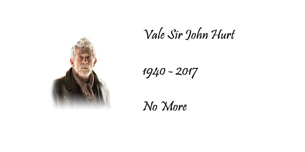 Vale John Hurt No More