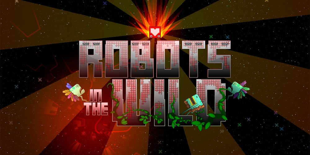 'Robots in the Wild' – Build Robots, Save Hearts!