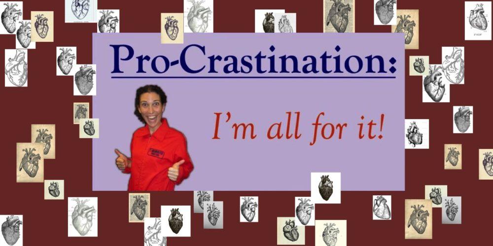 Procrastination Destination: The Heart