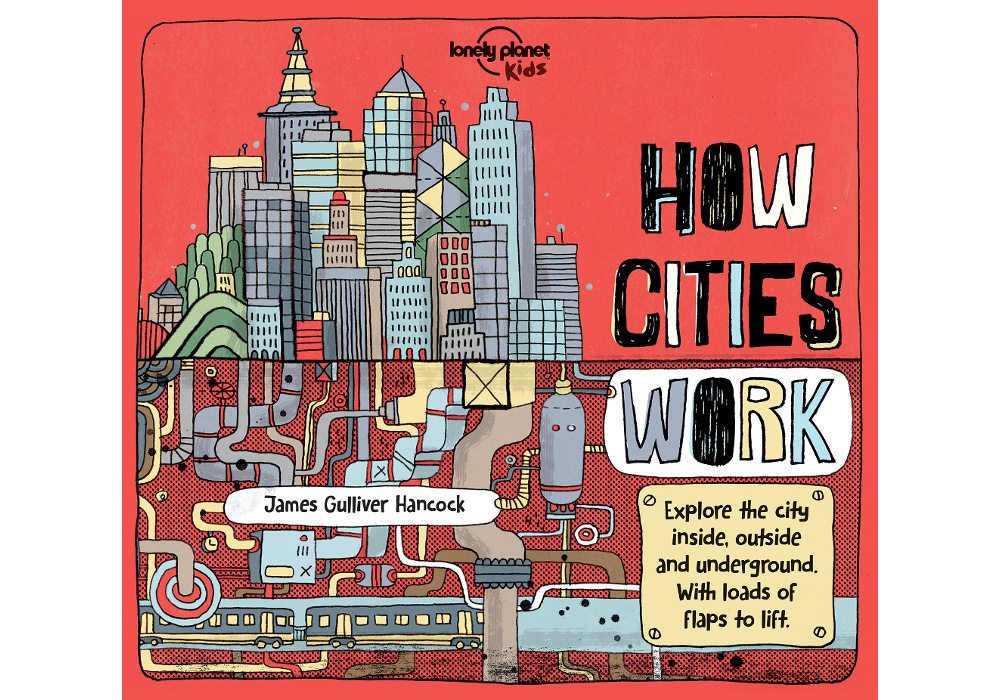 Learn About Cities Two Ways From Lonely Planet Kids
