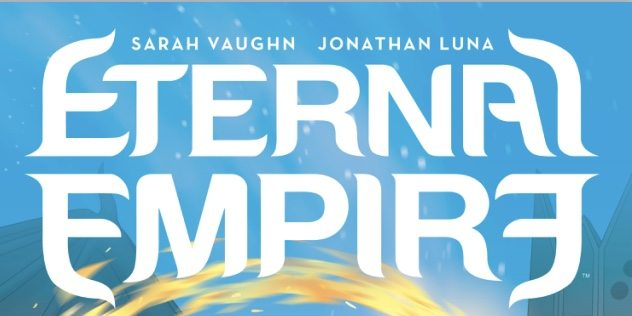 Preview: Sarah Vaughn and Jonathan Luna's 'Eternal Empire' #1