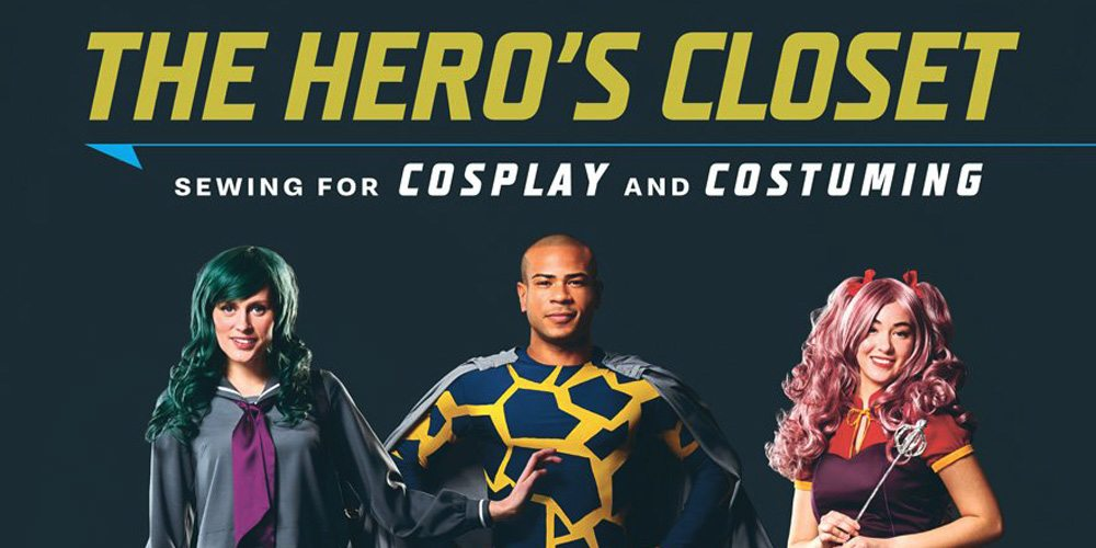 'The Hero's Closet:' Everything You Need to Sew Amazing Cosplay