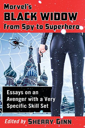 Marvel's Black Widow: From Spy to Superhero, Image: McFarland & Company