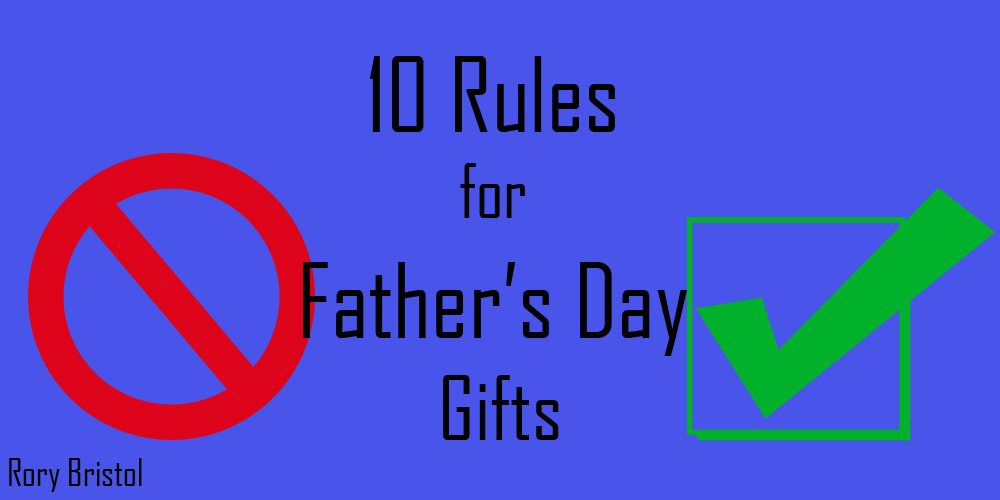 10 Rules for Father's Day Gifts