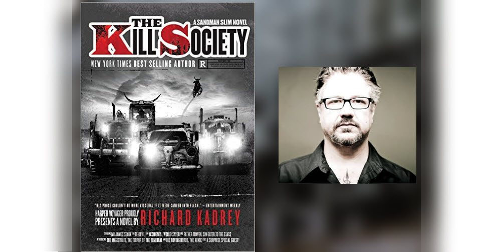 Heaven, Hell, and Everything In-between, Richard Kadrey Talks About 'The Kill Society'